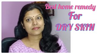 Best home remedy for dry skin | dry skin ko Kahen Hamesha ke liye 👋bye bye