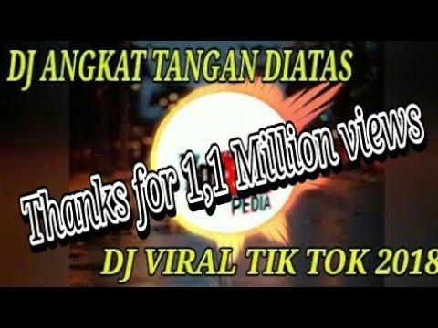 DJ ANGKAT TANGAN DIATAS Spesial Tik Tok 2018   RAHMAT TAHALU   DJ#5
