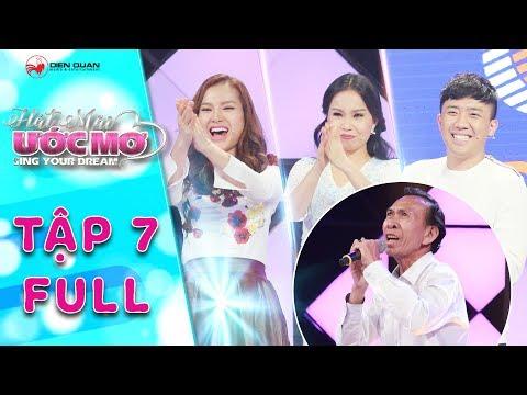 Hát mãi ước mơ   Tập 7 full: Trấn Thành, Cẩm Ly cảm phục trước thí sinh hát nhạc Trịnh