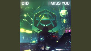 Provided to YouTube by Spinnin' Records I Miss You · CID I Miss You...