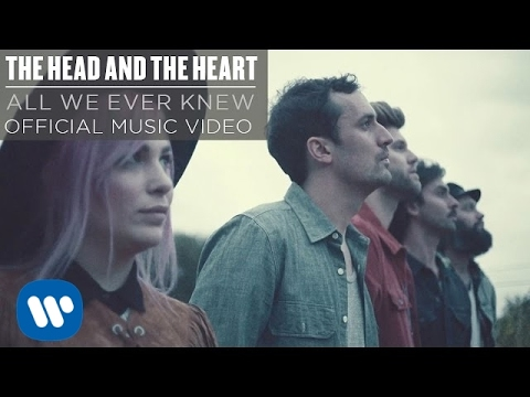preview The Head and the Heart - All We Ever Knew from youtube