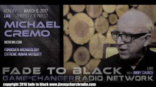 Ep. 619 FADE to BLACK Jimmy Church w/ Michael Cremo : The Forbidden Archaeologist : LIVE