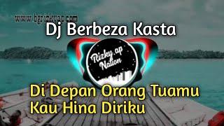 BERBEZA KASTA DJ REMIX || DI DEPAN ORANG TUAMU KAU HINA DIRIKU