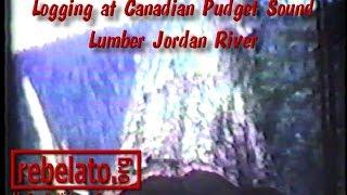 Loggong At Canadian Pudget Sound Lumber Jordan River