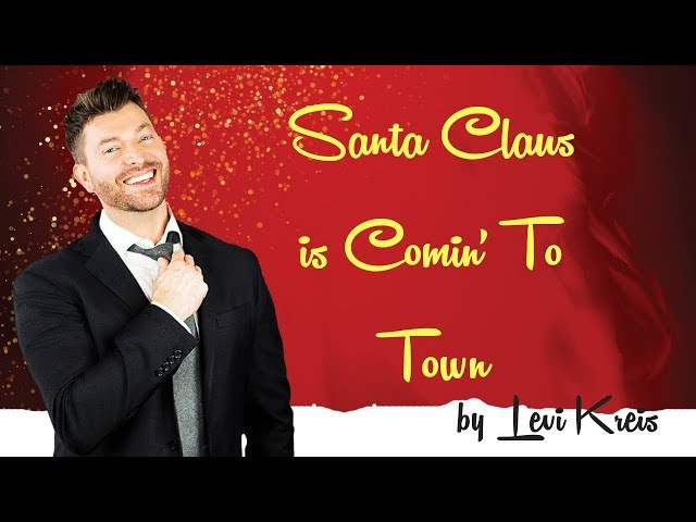 Levi Kreis - Santa Claus Is Comin' To Town - Official Music Video