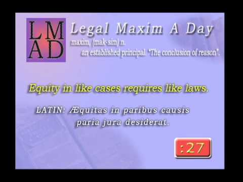 "Legal Maxim A Day - Apr. 15th 2013 - ""Equity in like cases..."""