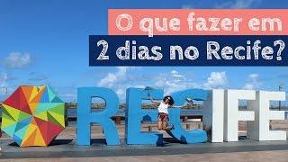 2 dias no Recife: o que fazer ? | Prefiro Viajar