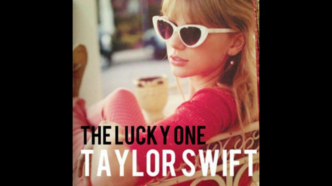 Taylor Swift The Lucky One By Mr Smith Youtube