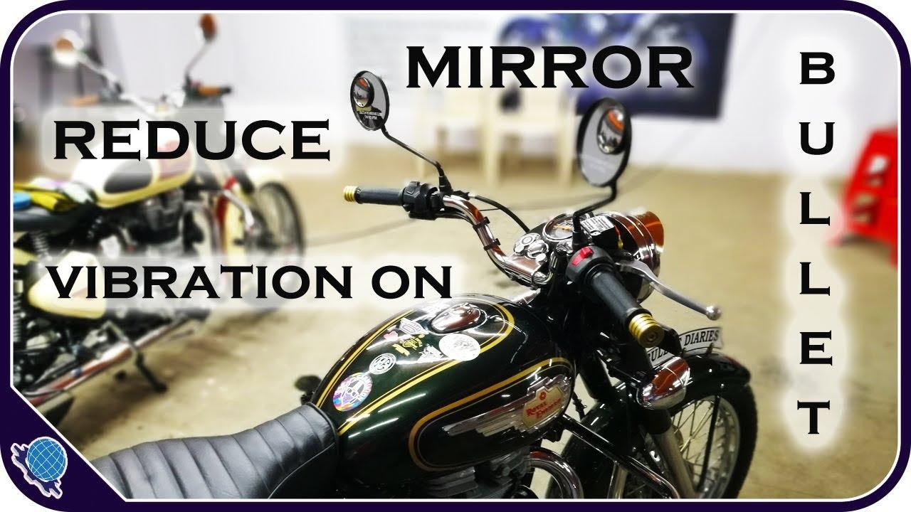 Zero Vibration Mirrors For Bullet Royal Enfield Talks 1 Youtube