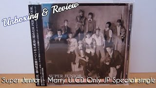 Super Junior - Special Single - Marry U [CD Version] [Japanese Release] Unboxing & Review