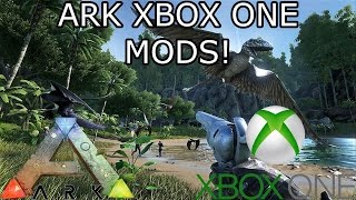 ARK: SURVIVAL EVOLVED - XBOX ONE MODS! - EXPLANATION! - BIG VIDEO!