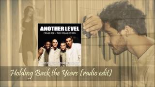 Another Level - Holding Back the years Radio Edit [Freak Me Collection]