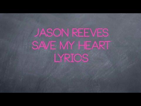 Jason Reeves - Save My Heart (Lyrics)