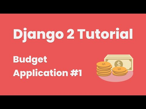 Django 2 Tutorial: Create A Budget Application #1 (Design)