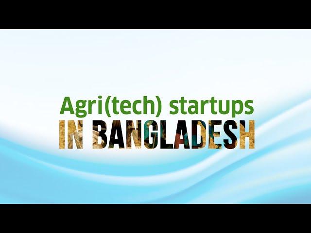 Agri (tech) Startups in Bangladesh