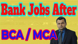 Career Opportunity in bank after BCA/MCA