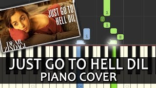 Just Go To Hell Dil Dear Zindag|Song|Piano Chord Tutorial Lesson Instrumental Karaoke By Ganesh Kini