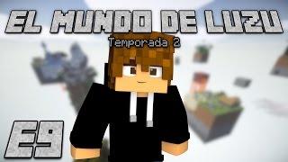 EL MUNDO DE LUZU 2: Episodio 9 - [LuzuGames]