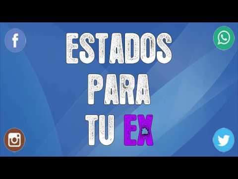 Estados para tu ex !EXCELENTES! | ¡¡FRASES muy ALUCINANTES!! DESCUBRELOS YA