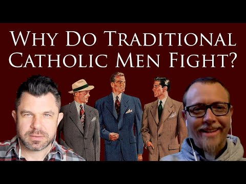 Why Do Traditional Catholic Men Fight? with Fr Dave Nix and Dr Marshall #242