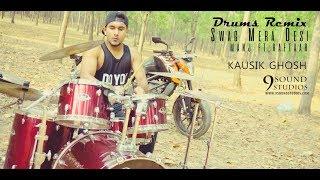 Swag Mera Desi Manj ft.Raftaar DRUMS REMIX by KAUSIK GHOSH