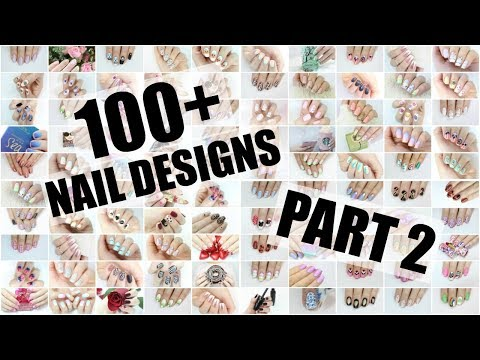 100+ NAIL ART DESIGNS - PART 2