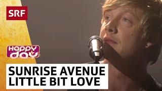Sunrise Avenue mit Little Bit Love