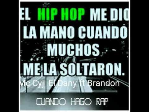 Mc Cyj el Dany ft Brandon (Cuando hago rap)