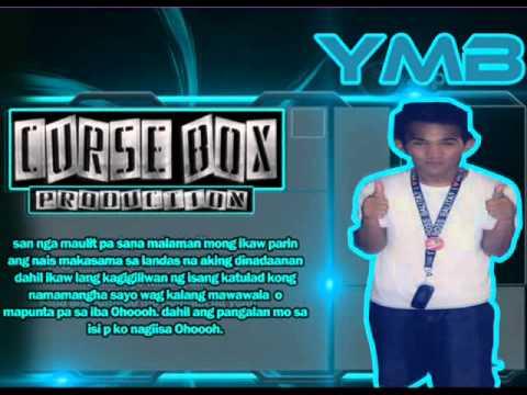 Sana tayo Nalang Ulit   YMB CurseBox Production
