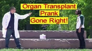 Organ Donor Prank Gone Right! - Tom Mabe Pranks