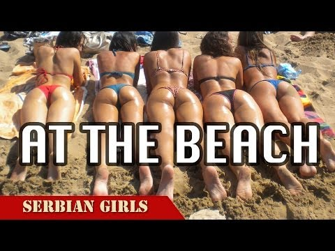 Hot Serbian Girls : Serbia Women at the Beach