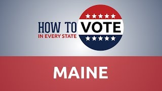 How to Vote in Maine in 2018