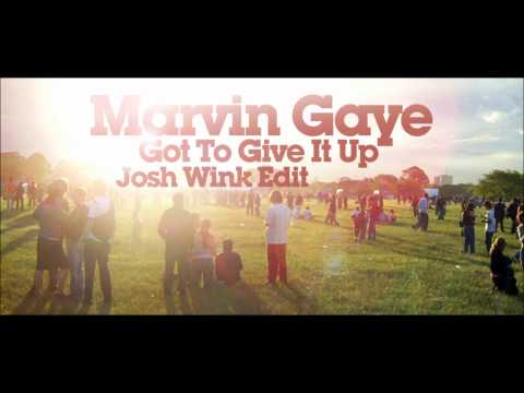 Marvin Gaye - Got To Give It Up (Josh Wink Edit)