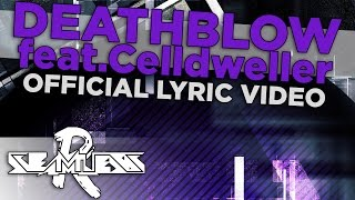 "Seamless - ""Deathblow"" (feat. Celldweller) Official Lyric Video"