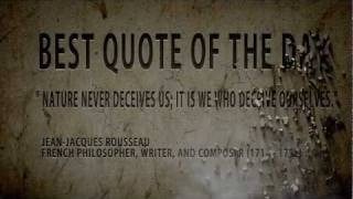 """Quote of The Day Jean- Jacques Rousseau:"""" Nature Never..."""