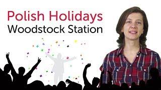 Learn Polish Holidays - Woodstock Station