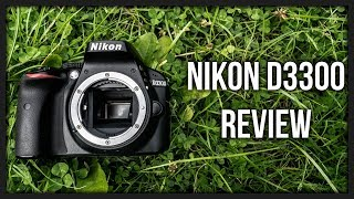 Nikon D3300 Review - One Year Of Shooting With The D3300