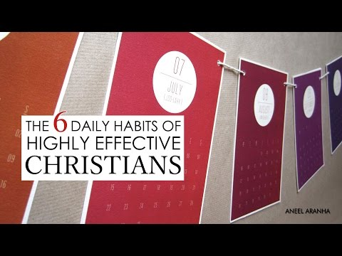 6 DAILY HABITS OF HIGHLY EFFECTIVE CHRISTIANS | ANEEL ARANHA | HSI MINISTRIES