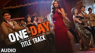 Full Audio : ONE DAY (Title Track) | Anupam Kher, Esha Gupta | USHA UTHUP | JOY-ANJAN | T-Series