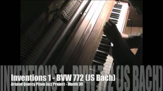Inventions 1 - BWV 772 By Arnaud Quercy (JS Bach) - Month 30 Piano Jazz Project