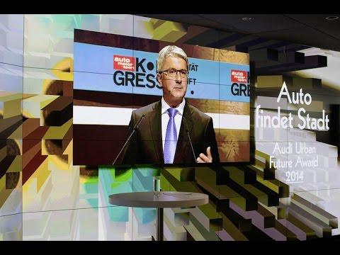 Audi Urban Future Award 2014 | Keynote Audi CEO Rupert Stadler