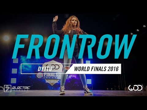 Dytto  FrontRow  World of Dance Finals   WODFinals16
