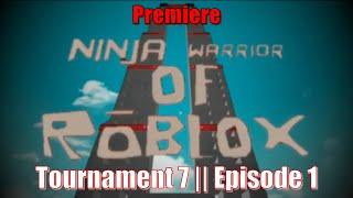Ninja Warrior of Roblox Tournament 7, Episode 1