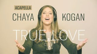 ACAPELLA- Gad Elbaz-TRUE LOVE- (cover by Chaya Kogan)- For women and girls only!
