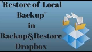 FREE Restore of Local backup in Backup & Restore Dropbox