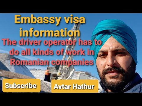 Embassy visa, work permit information, in Romania driver operator has to do all kinds of work