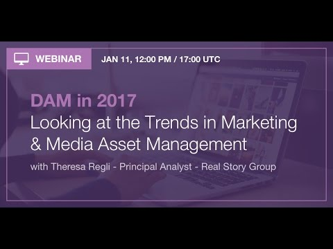 [Webinar] DAM in 2017: Looking at the trends in Marketing & Media Asset Management