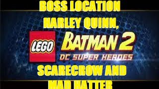 LEGO Batman 2 DC Super Heroes Boss Location Harley Quinn, Scarecrow and Mad Hatter