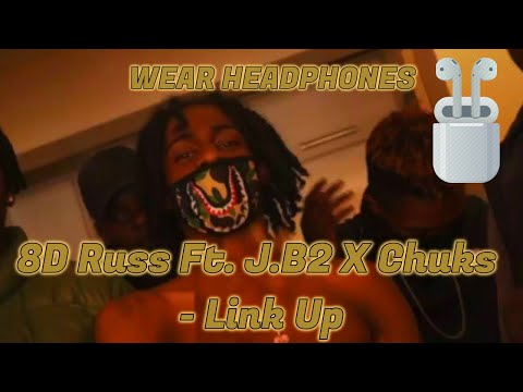 Russ Ft. J.B2 X Chuks - Link Up | 8D Audio 🎧 [Music Video]