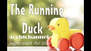 The Running Duck Papercraft -  Homemade Toys to Make for Kids  | 4cobichannel